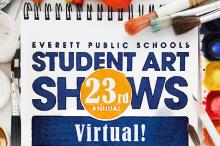 Everett Public Schools, in partnership with the Everett Public Schools Foundation, is pleased to announce the 23rd Annual Art Shows for spring 2021 will be virtual this year. Submissions are now being accepted from student artists.