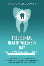 Gold Creek Charitable Foundation is holding their annual Free Dental Health Day on Saturday, September 29, 2018, at Gold Creek Community Church in Mill Creek.