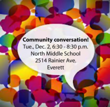 Meet with the Everett School Board, state legislators, city and county officials, and high school student leaders about school funding, school programs and partnerships at North Middle School on December 2nd at 6:30 pm.